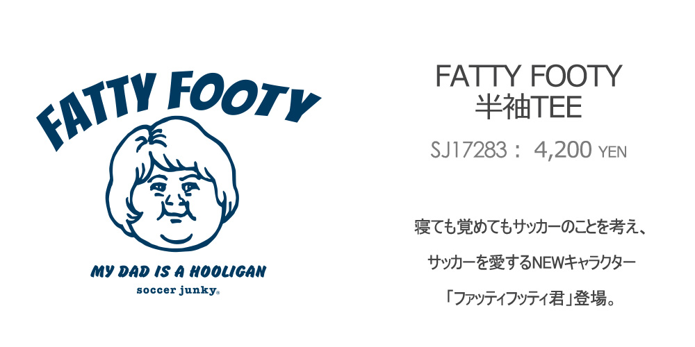 SJ17283 FATTY FOOTY